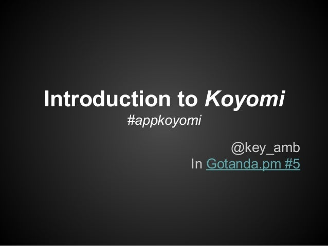 Introduction to Koyomi #appkoyomi @key_amb In Gotanda.pm #5