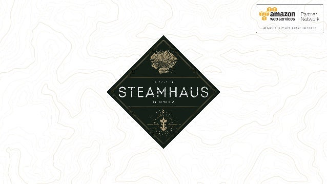 Hosted by steamhausan introduction to kubernetes About steamhaus • aws consulting partner established august 2015 • specia...