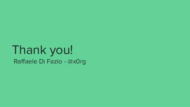 Thank you! Raffaele Di Fazio - @x0rg