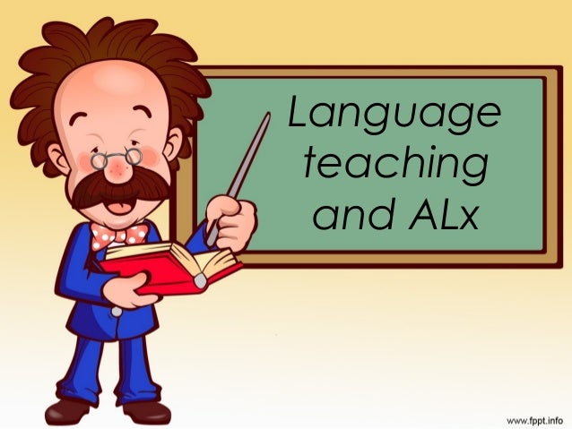 Language teaching  and ALx