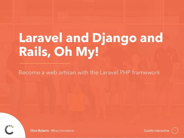 Laravel and Django and Rails, Oh My!