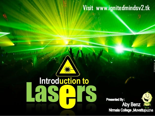 Visit www.ignitedmindsv2.tk  Lasers Introduction to