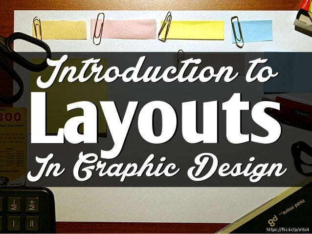 Introduction to LayoutsIn Graphic Design https://flic.kr/p/zr6s4