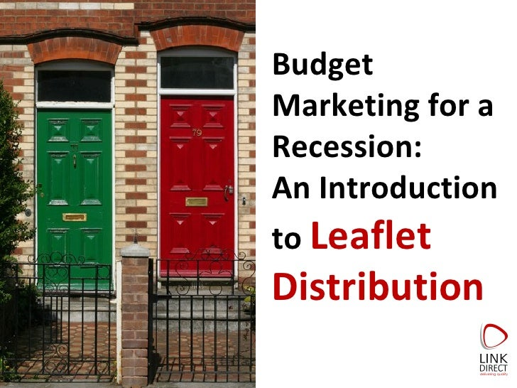 Budget Marketing for a Recession: An Introduction to  Leaflet Distribution