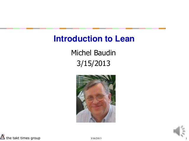 Introduction to Lean    Michel Baudin     3/15/2013         3/16/2013     1