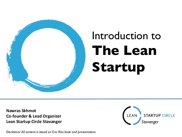 Introduction to   The Lean   Startup   Nawras  Skhmot   Co-‐founder  &  Lead  Organizer   Lean  Startup...
