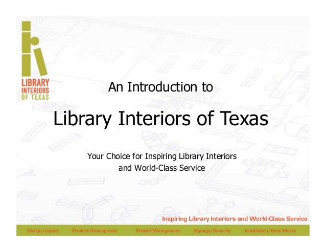 Your Choice for Inspiring Library Interiors and World-Class Service An Introduction to Library Interiors of Texas
