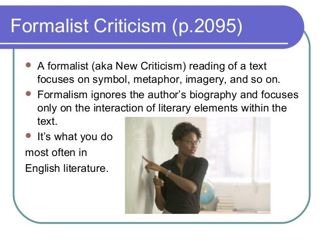 formalist criticism in trifles Critical approaches to literature section provides two essays on every major school of criticism with outside trifles to literature formalist criticism.