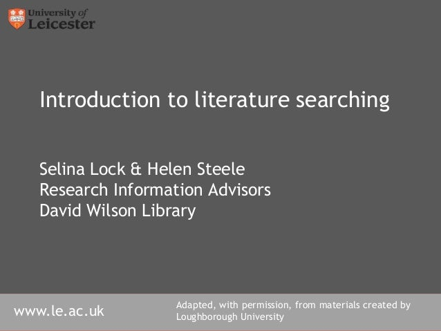 www.le.ac.uk/librarywww.le.ac.uk Introduction to literature searching Selina Lock & Helen Steele Research Information Advi...