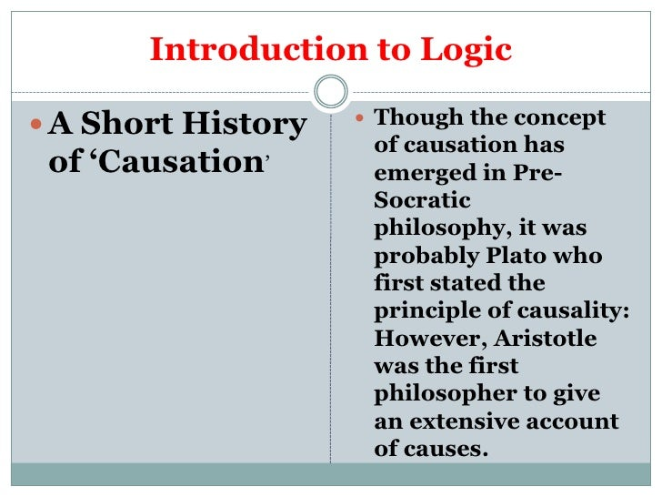 Introduction to Logic A Short History    Though the concept                     of causation has of 'Causation'      eme...