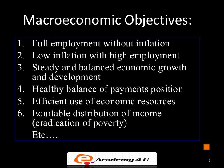major objectives of macroeconomics Because several large projects have reached completion government aims to  promote a marked improvement in the investment trend over the next three years.