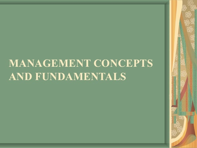 MANAGEMENT CONCEPTSAND FUNDAMENTALS