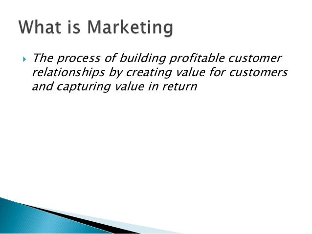    The process of building profitable customer    relationships by creating value for customers    and capturing value in...