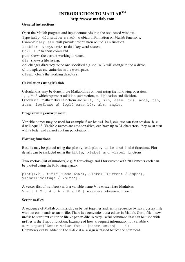 INTRODUCTION TO MATLABTM http://www.matlab.com General instructions Open the Matlab program and input commands into the te...
