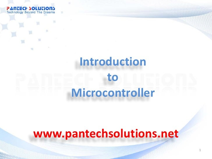 Introduction            to      Microcontrollerwww.pantechsolutions.net                           1
