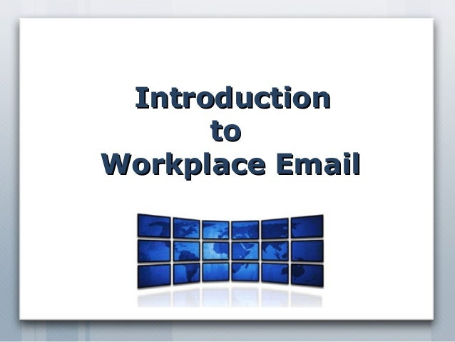 Introduction      toWorkplace Email