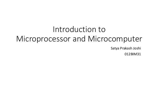 Introduction to Microprocessor and Microcomputer Satya Prakash Joshi 012BIM31