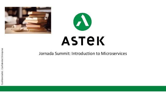 Confidentialité:ConfidentielEntreprise Jornada Summit: Introduction to Microservices