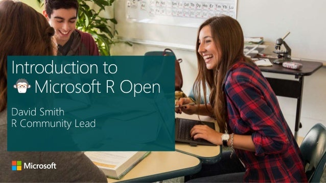 January 28, 2015 — Welcome! What is R? Applications of R Microsoft R Open Demo Q&A David Smith R Community Lead Microsoft ...