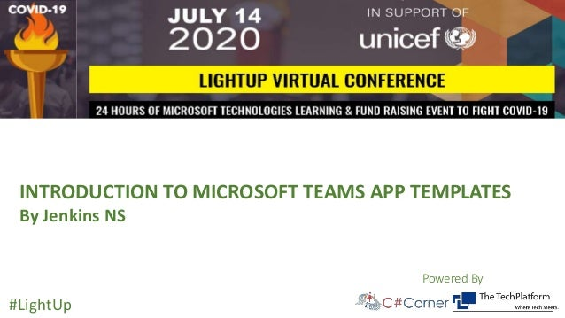 Powered By #LightUp INTRODUCTION TO MICROSOFT TEAMS APP TEMPLATES By Jenkins NS