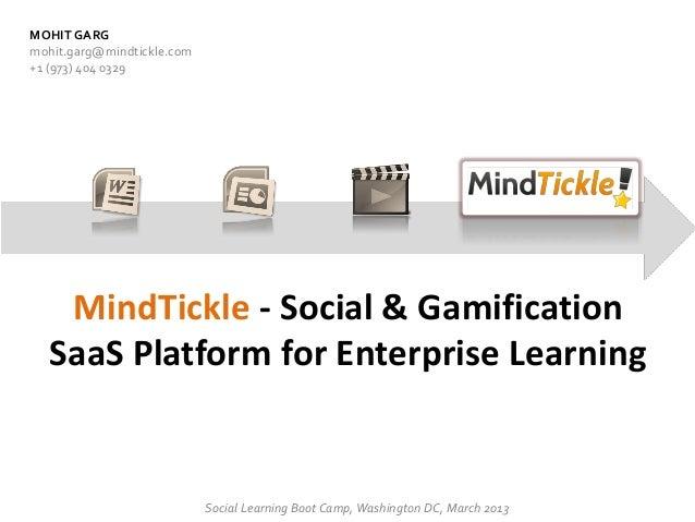 MOHIT GARGmohit.garg@mindtickle.com+1 (973) 404 0329    MindTickle - Social & Gamification   SaaS Platform for Enterprise ...