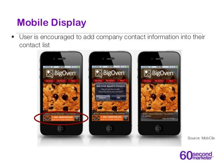 Mobile Display• User is encouraged to add company contact information into their  contact list                            ...