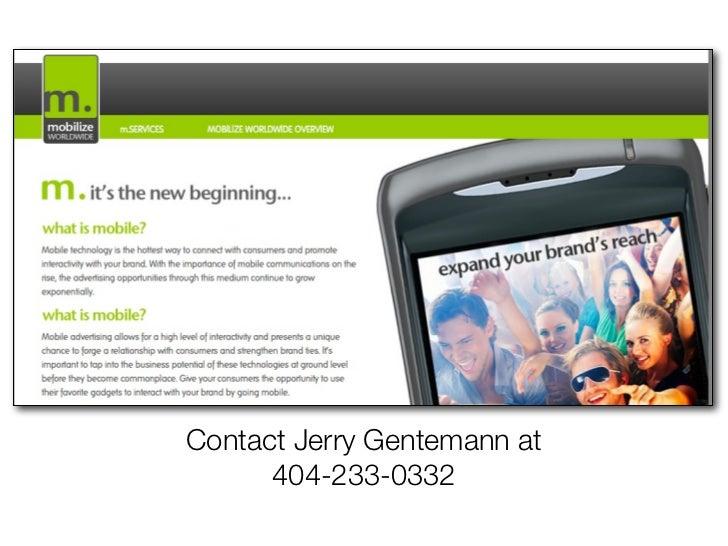 Contact Jerry Gentemann at      404-233-0332