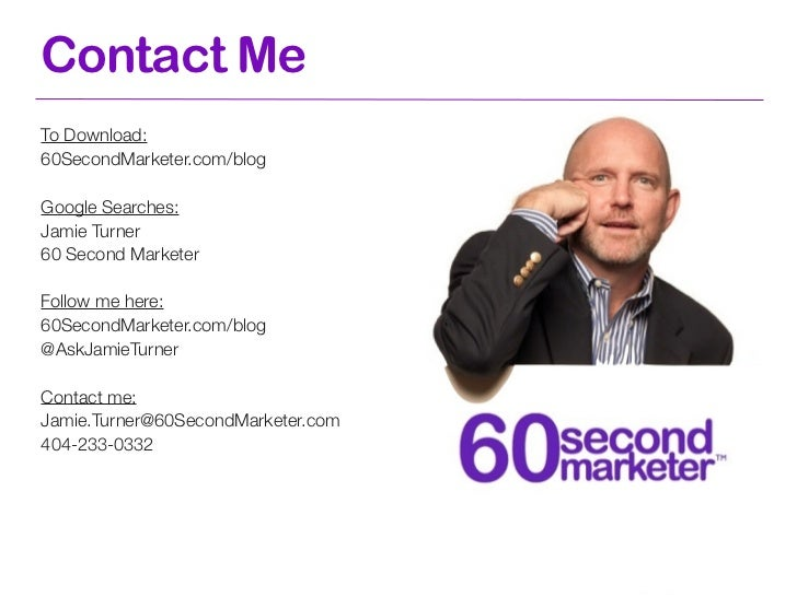 Contact MeTo Download:60SecondMarketer.com/blogGoogle Searches:Jamie Turner60 Second MarketerFollow me here:60SecondMarket...