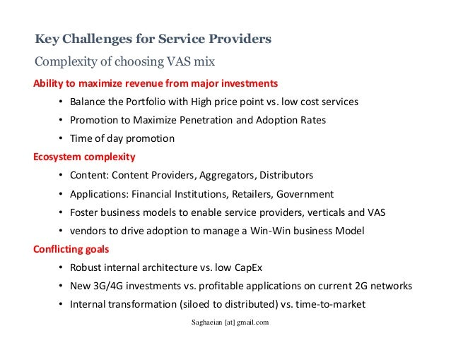 Key Challenges for Service Providers Complexity of choosing VAS mix Ability to maximize revenue from major investments • B...