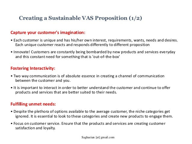Creating a Sustainable VAS Proposition (1/2) Capture your customer's imagination: • Each customer is unique and has his/he...
