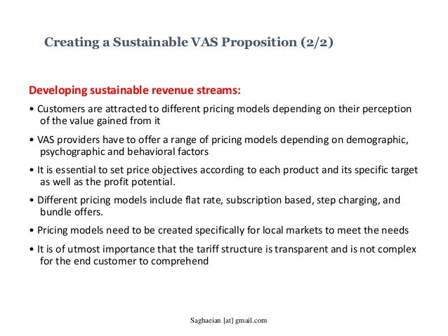 Developing sustainable revenue streams: • Customers are attracted to different pricing models depending on their perceptio...