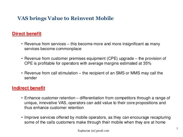 7 VAS brings Value to Reinvent Mobile Direct benefit • Revenue from services – this become more and more insignificant as ...