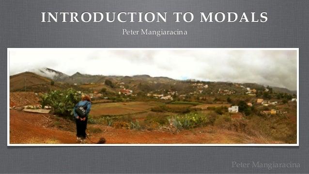 INTRODUCTION TO MODALS       Peter Mangiaracina                            Peter Mangiaracina