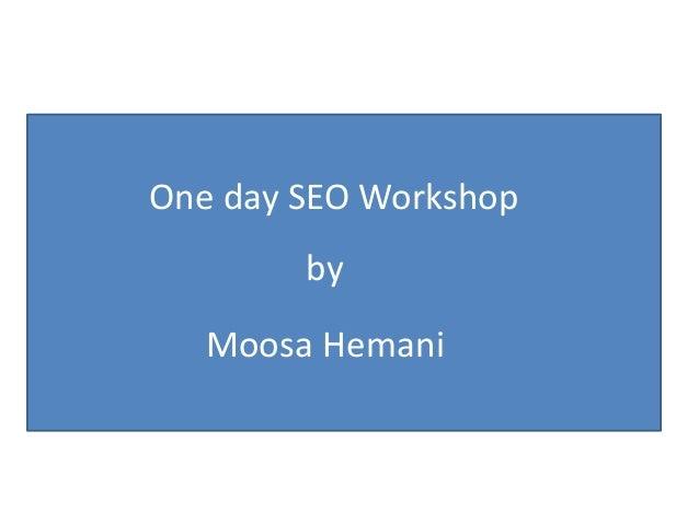 One day SEO Workshop by Moosa Hemani