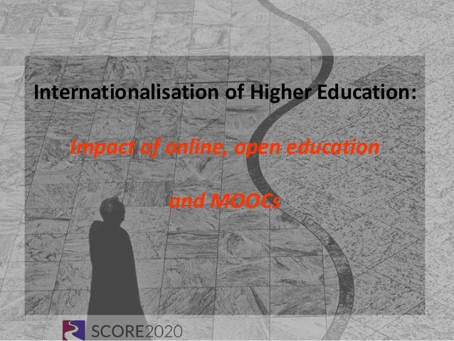 Internationalisation of Higher Education: Impact of online, open education and MOOCs