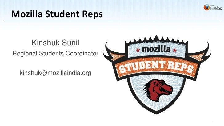 Mozilla Student Reps      Kinshuk SunilRegional Students Coordinator  kinshuk@mozillaindia.org                            ...