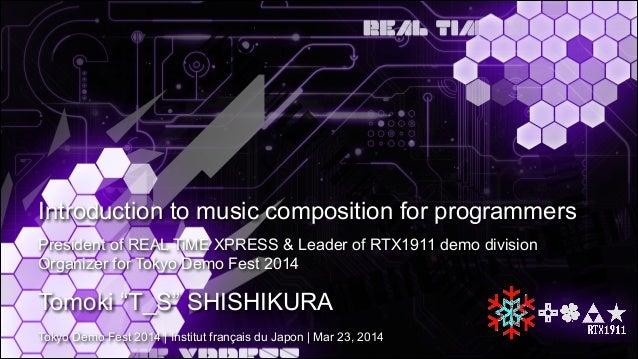 "President of REAL TiME XPRESS & Leader of RTX1911 demo division Organizer for Tokyo Demo Fest 2014 Tomoki ""T_S"" SHISHIKURA..."
