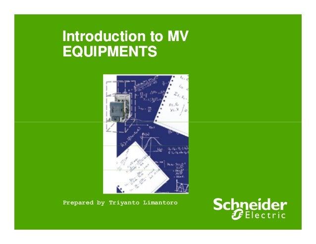 Introduction to MV EQUIPMENTS  Prepared by Triyanto Limantoro