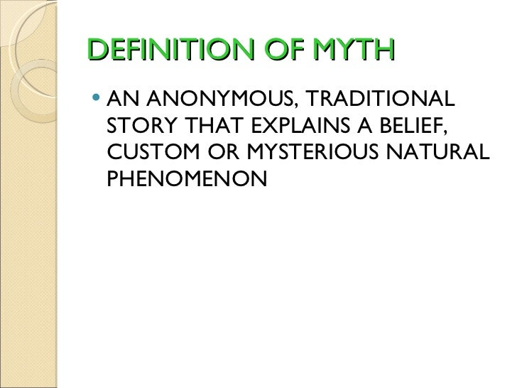 a definition of a myth Definition of mythology in the definitionsnet dictionary meaning of mythology what does mythology mean information and translations of mythology in the most comprehensive dictionary definitions resource on the web.