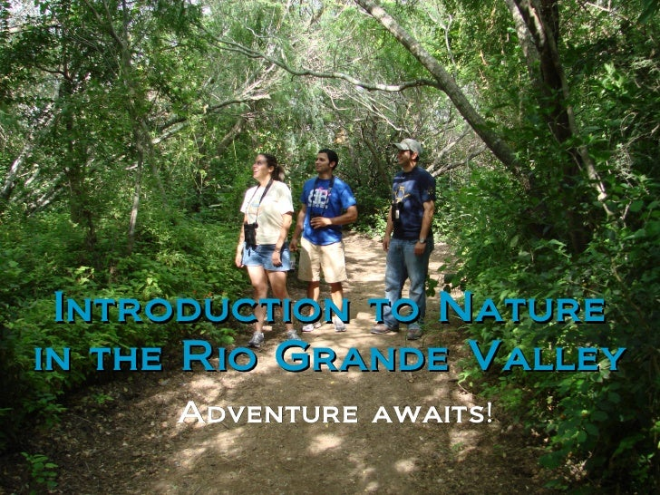 Introduction to Nature in the Rio Grande Valley Adventure awaits !