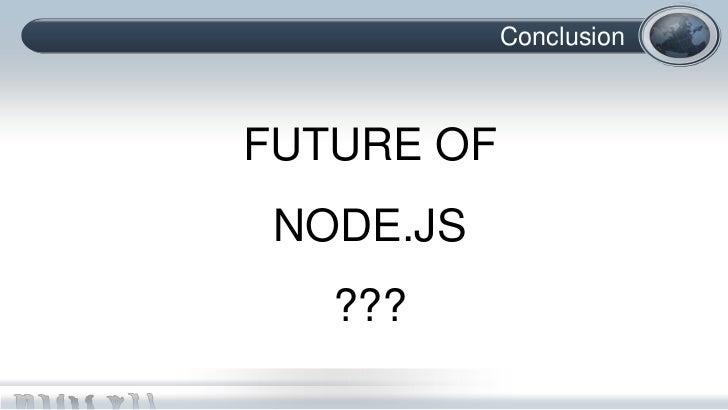 ConclusionFUTURE OF NODE.JS   ???
