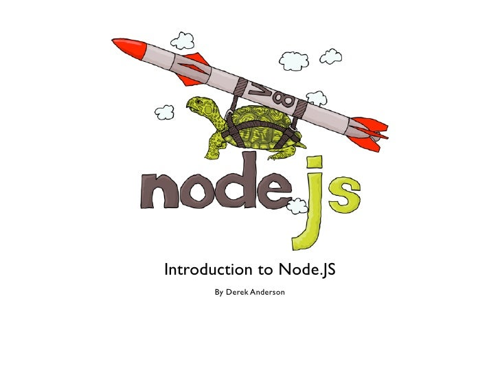 Introduction to Node.JS      By Derek Anderson