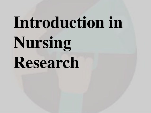 Introduction in Nursing Research