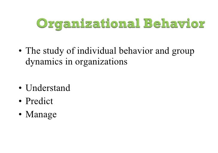 introducing organizational behavior and management Organizational behavior – introduction to ob – organizing process –  the  purpose of management is to formulate effective (right) organizational strategies  and.