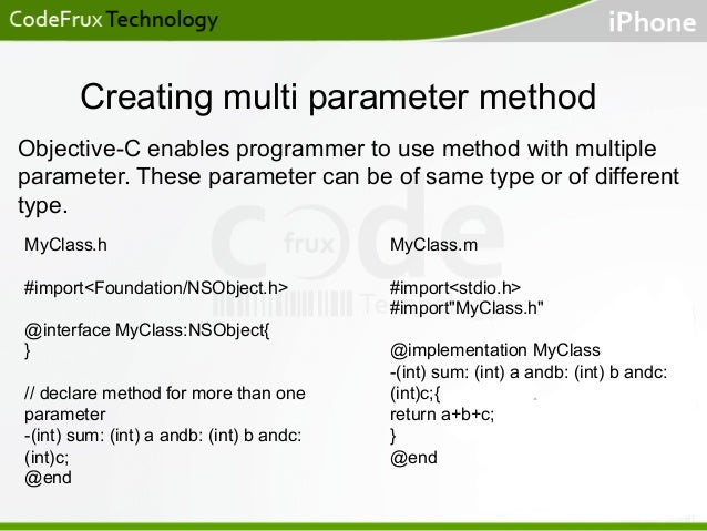 Creating multi parameter method Objective-C enables programmer to use method with multiple parameter. These parameter can ...