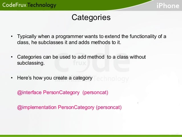 Categories • Typically when a programmer wants to extend the functionality of a class, he subclasses it and adds methods ...
