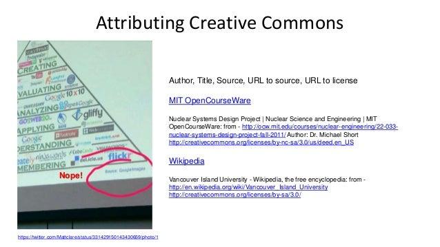 Attributing Creative Commons https://twitter.com/Mattclare/status/331429150143430659/photo/1 Author, Title, Source, URL to...