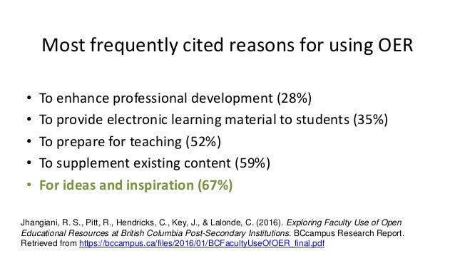 Most frequently cited reasons for using OER • To enhance professional development (28%) • To provide electronic learning m...