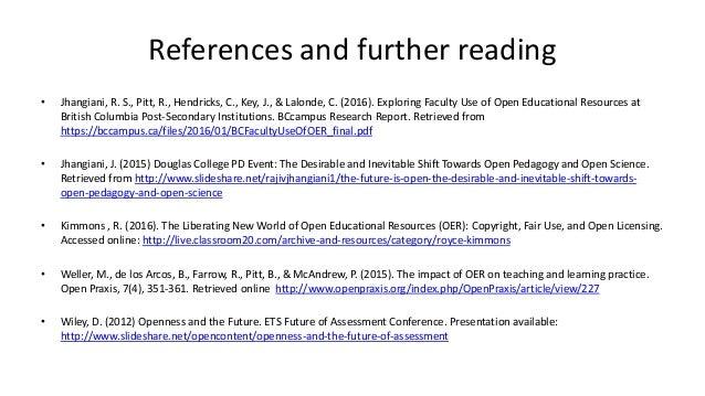 References and further reading • Jhangiani, R. S., Pitt, R., Hendricks, C., Key, J., & Lalonde, C. (2016). Exploring Facul...