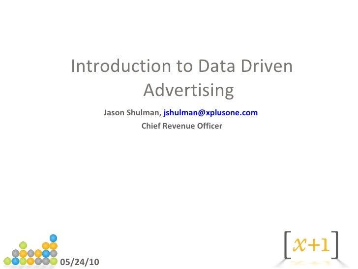 <ul><li>Jason Shulman,  [email_address]   </li></ul><ul><li>Chief Revenue Officer </li></ul><ul><li>Introduction to Data D...